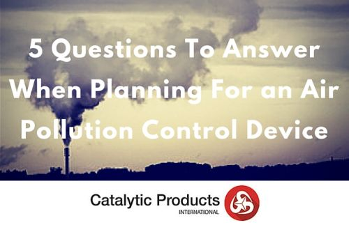 Planning For an Air Pollution Control Device? 5 Questions to Answer