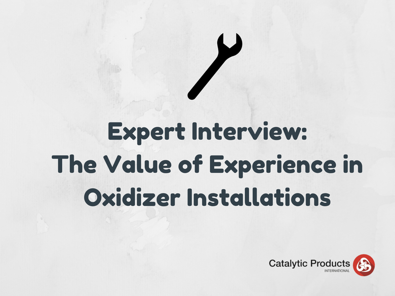 Expert Interview: The Value of Experience in Oxidizer Installations