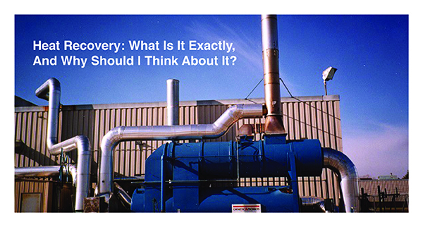 Heat Recovery: What Is It Exactly, and Why Should I Think About It ?
