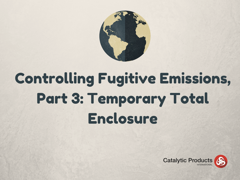 Controlling Fugitive Emissions, Part 3: Temporary Total Enclosure