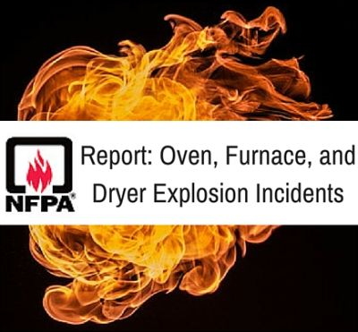 NFPA Report Examines Explosions in Ovens, Furnaces, and Dryers